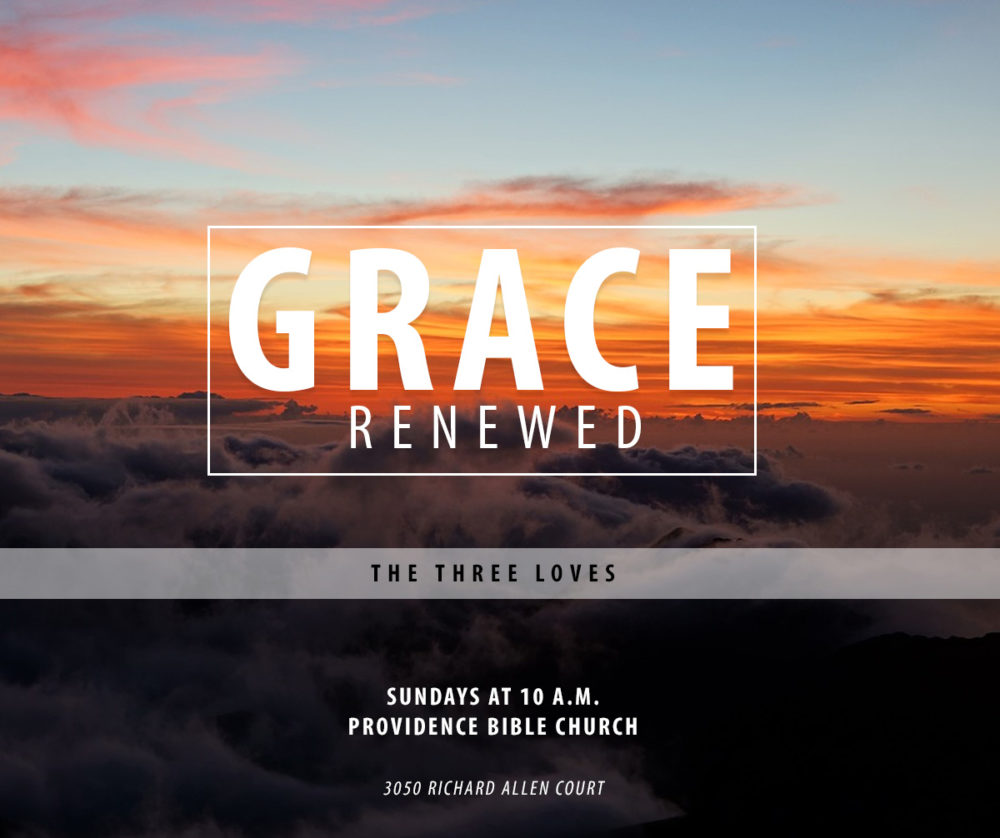 Grace Renewed: The Three Loves