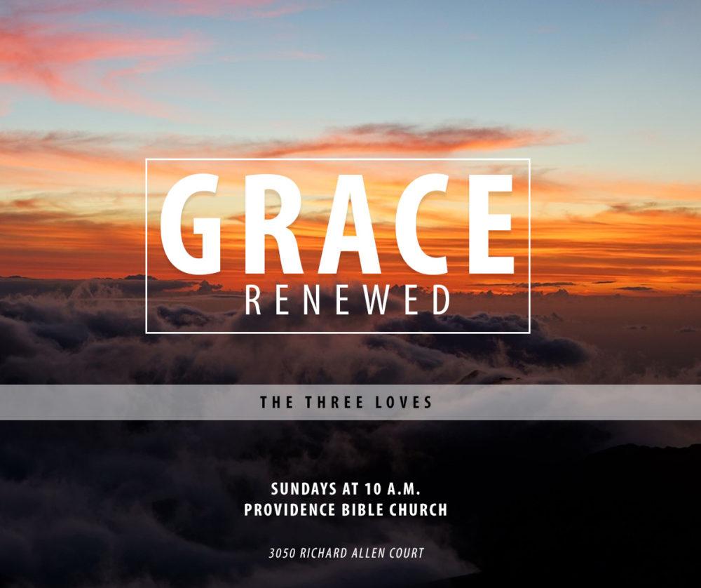 Grace Renewed: The Three Loves